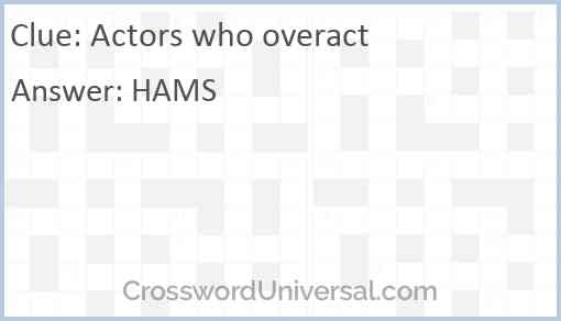 Actors who overact Answer