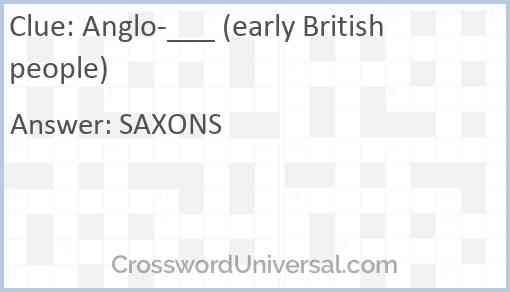 Anglo-___ (early British people) Answer
