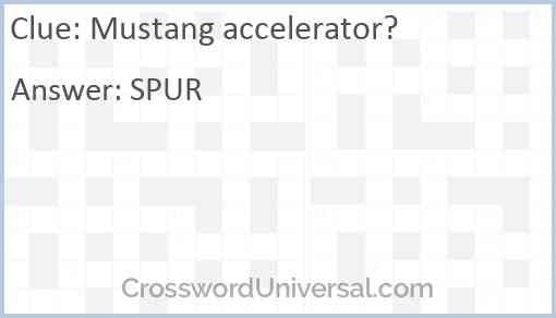 Mustang accelerator? Answer