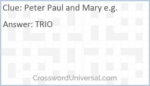 Peter Paul and Mary e.g. Answer