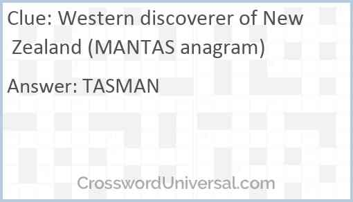Western discoverer of New Zealand (MANTAS anagram) Answer