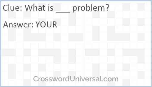 What is ___ problem? Answer