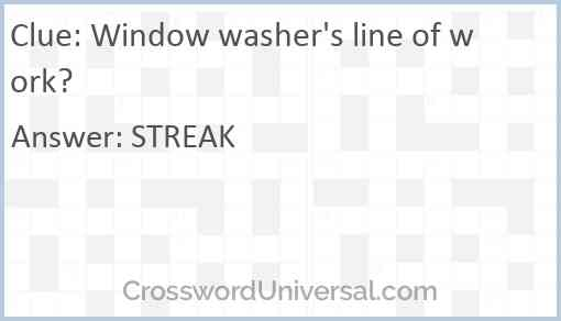 Window washer's line of work? Answer