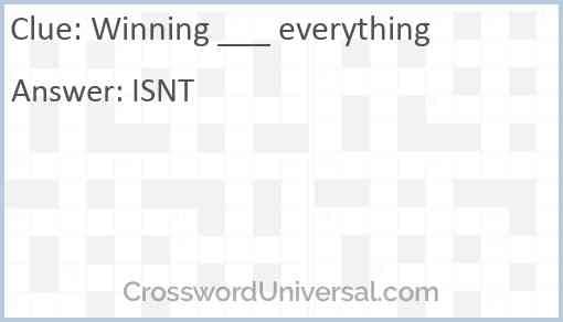 Winning ___ everything Answer