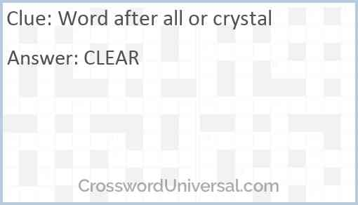 Word after all or crystal Answer