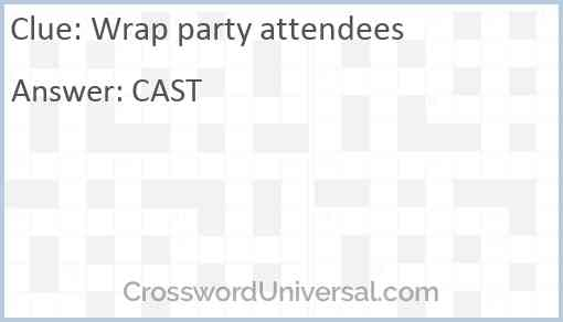 Wrap party attendees Answer